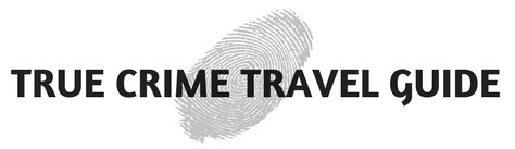 True Crime Travel Guide